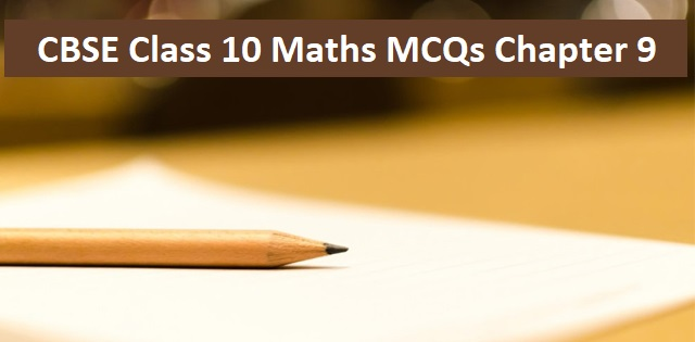 CBSE Class 10th Maths  Applications of Trigonometry MCQ with Answers PDF